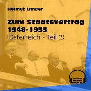Cover-Bild zu Zum Staatsvertrag 1948-1955 - Österreich, Teil 2 (Ungekürzt) (Audio Download) von Langer, Helmut