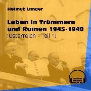 Cover-Bild zu Leben in Trümmern und Ruinen 1945-1948 - Österreich, Teil 1 (Ungekürzt) (Audio Download) von Langer, Helmut