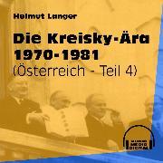 Cover-Bild zu Die Kreisky-Ära 1970-1981 - Österreich, Teil 4 (Ungekürzt) (Audio Download) von Langer, Helmut
