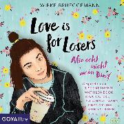 Cover-Bild zu Love is for Losers ... also echt nicht mein Ding (Audio Download) von Brueggemann, Wibke