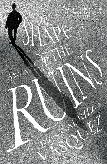 Cover-Bild zu The Shape of the Ruins von Vasquez, Juan Gabriel
