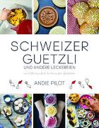 Cover-Bild zu Schweizer Guetzli und andere Leckereien von Pilot, Andie