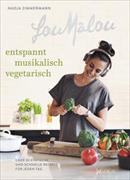 Cover-Bild zu LouMalou - entspannt, musikalisch, vegetarisch von Zimmermann, Nadja
