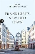 Cover-Bild zu Frankfurt's New Old Town (eBook) von Langer, Freddy