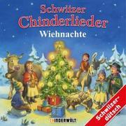 Cover-Bild zu Schwiizer Chinderlieder - Wiehnachte von Werren, Silvia (Bearb.)