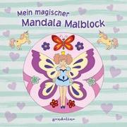 Cover-Bild zu Mein magischer Mandala Malblock (Blumenelfe) von gondolino Malen und Basteln (Hrsg.)