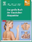 Cover-Bild zu Das große Buch der klassischen Akupunktur von Bahr, Frank R.