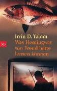 Cover-Bild zu Was Hemingway von Freud hätte lernen können von Yalom, Irvin D.