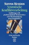 Cover-Bild zu Neurotische Konfliktverarbeitung von Mentzos, Prof. Dr. Stavros