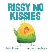 Cover-Bild zu Rissy No Kissies (Unabridged) (Audio Download) von Howes, Katey