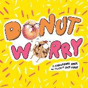 Cover-Bild zu Donut Worry (Unabridged) (Audio Download) von Jones, Christianne