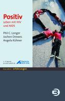 Cover-Bild zu Positiv - Leben mit HIV und Aids von Langer, Phil C.
