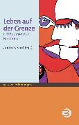 Cover-Bild zu Leben auf der Grenze (eBook) von Knuf, Andreas (Hrsg.)