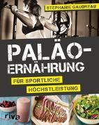 Cover-Bild zu Paläo-Ernährung für sportliche Höchstleistung von Gaudreau, Stephanie