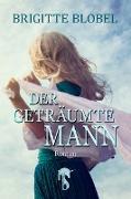 Cover-Bild zu Der geträumte Mann (eBook) von Blobel, Brigitte