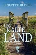 Cover-Bild zu Das kalte Land (eBook) von Blobel, Brigitte