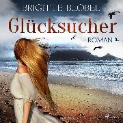 Cover-Bild zu Glücksucher (Ungekürzt) (Audio Download) von Blobel, Brigitte