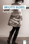 Cover-Bild zu Party Girl (eBook) von Blobel, Brigitte