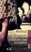 Cover-Bild zu Schweine und Elefanten von Krausser, Helmut