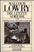 Cover-Bild zu Die letzte Adresse und Erzählungen aus dem Nachlaß von Lowry, Malcolm
