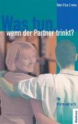 Cover-Bild zu Was tun, wenn der Partner trinkt? von Drews, Toby Rice