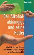 Cover-Bild zu Der Alkoholabhängige und seine Helfer von Klein, Hans