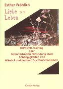 Cover-Bild zu Liebe zum Leben von Fröhlich, Esther