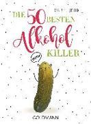 Cover-Bild zu Die 50 besten Alkohol-Killer von Tödter, Regina