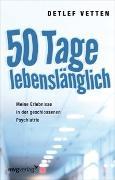 Cover-Bild zu 50 Tage lebenslänglich von Vetten, Detlef
