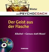 Cover-Bild zu Der Psychocoach 5: Der Geist aus der Flasche. Alkohol - Genuss statt Muss! von Winter, Andreas
