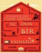 Cover-Bild zu Messud, Claire: Üc Oda Bir Yalnizlik