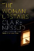 Cover-Bild zu Messud, Claire: The Woman Upstairs