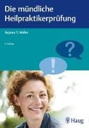 Cover-Bild zu Die mündliche Heilpraktikerprüfung von Holler, Arpana Tjard