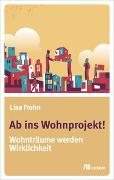 Cover-Bild zu Frohn, Lisa: Ab ins Wohnprojekt!