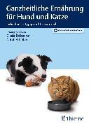 Cover-Bild zu Ganzheitliche Ernährung für Hund und Katze (eBook) von Bolbecher, Gisela (Hrsg.)