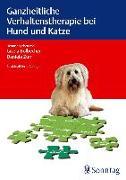 Cover-Bild zu Ganzheitliche Verhaltenstherapie bei Hund und Katze von Bolbecher, Gisela (Hrsg.)
