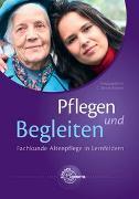 Cover-Bild zu Pflegen und Begleiten - Fachkunde Altenpflege in Lernfeldern von Bartoszek, Gabriele