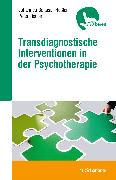 Cover-Bild zu Transdiagnostische Interventionen in der Psychotherapie von Heßler, Johannes B.