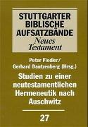 Cover-Bild zu Studien zu einer neutestamentlichen Hermeneutik nach Auschwitz von Fiedler, Peter (Hrsg.)