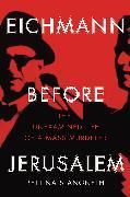 Cover-Bild zu Stangneth, Bettina: Eichmann before Jerusalem (eBook)