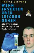 Cover-Bild zu Wenn Insekten über Leichen gehen von Schwarz, Marcus
