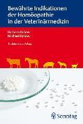 Cover-Bild zu Bewährte Indikationen der Homöopathie in der Veterinärmedizin (eBook) von Rakow, Michael