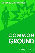 Cover-Bild zu Bach, Richard David: Common Ground (eBook)