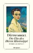 Cover-Bild zu Dürrenmatt, Friedrich: Die Ehe des Herrn Mississippi
