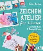 Cover-Bild zu Zeichenatelier für Kinder von Korch, Katrin Dr. (Übers.)
