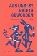 Cover-Bild zu Sasdi, Michael: Aus uns ist nichts geworden