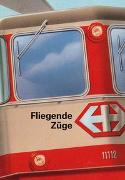 Cover-Bild zu Spichiger, Jürg: Fliegende Züge