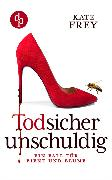 Cover-Bild zu Frey, Kate: Todsicher unschuldig (eBook)