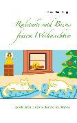 Cover-Bild zu Kuppe, Anna Maria: Rabauke und Biene feiern Weihnachten (eBook)