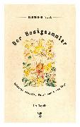 Cover-Bild zu Viel, Bernhard: Der Honigsammler (eBook)
